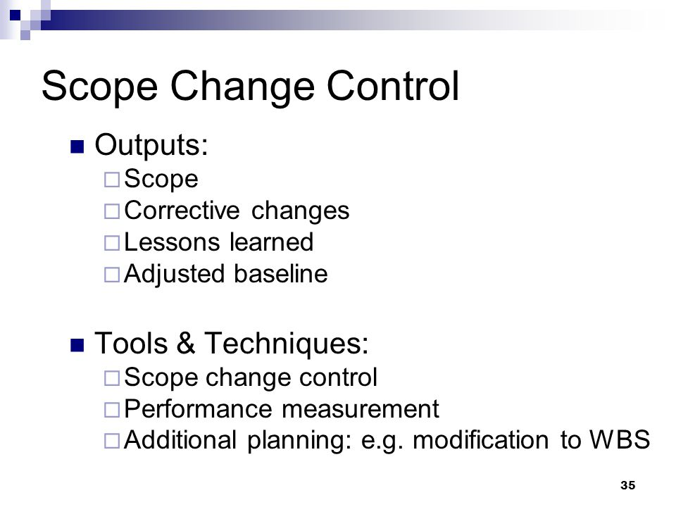 Scope Change Control Outputs: Tools & Techniques: Scope