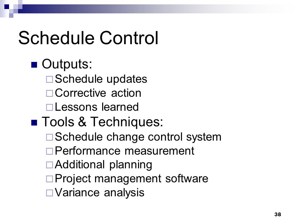 Schedule Control Outputs: Tools & Techniques: Schedule updates