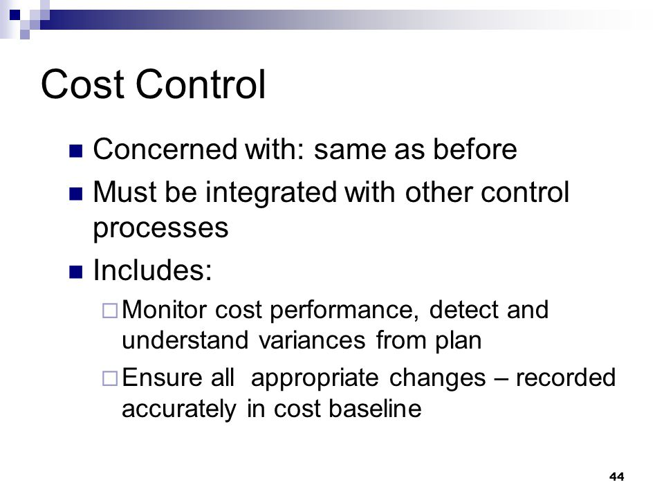 Cost Control Concerned with: same as before