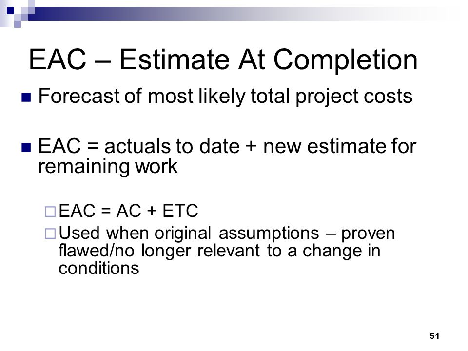 EAC – Estimate At Completion