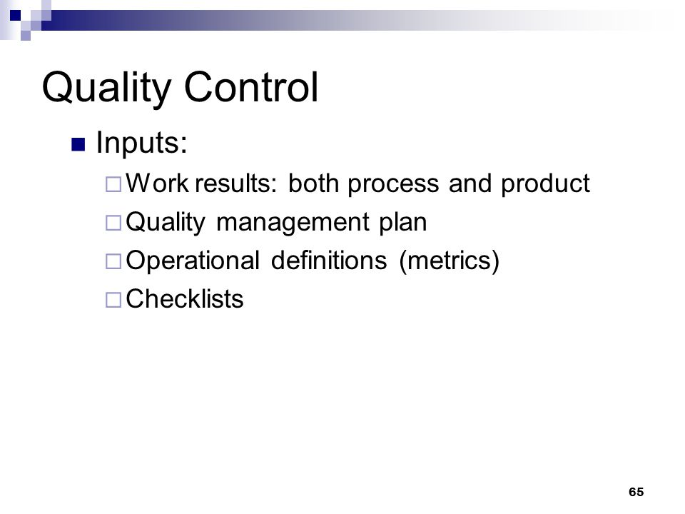 Quality Control Inputs: Work results: both process and product