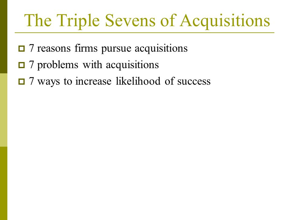 The Triple Sevens of Acquisitions