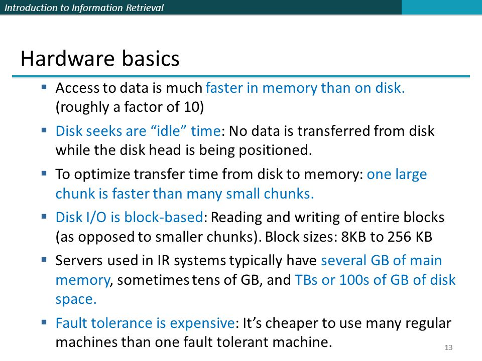 Hardware basics Access to data is much faster in memory than on disk. (roughly a factor of 10)