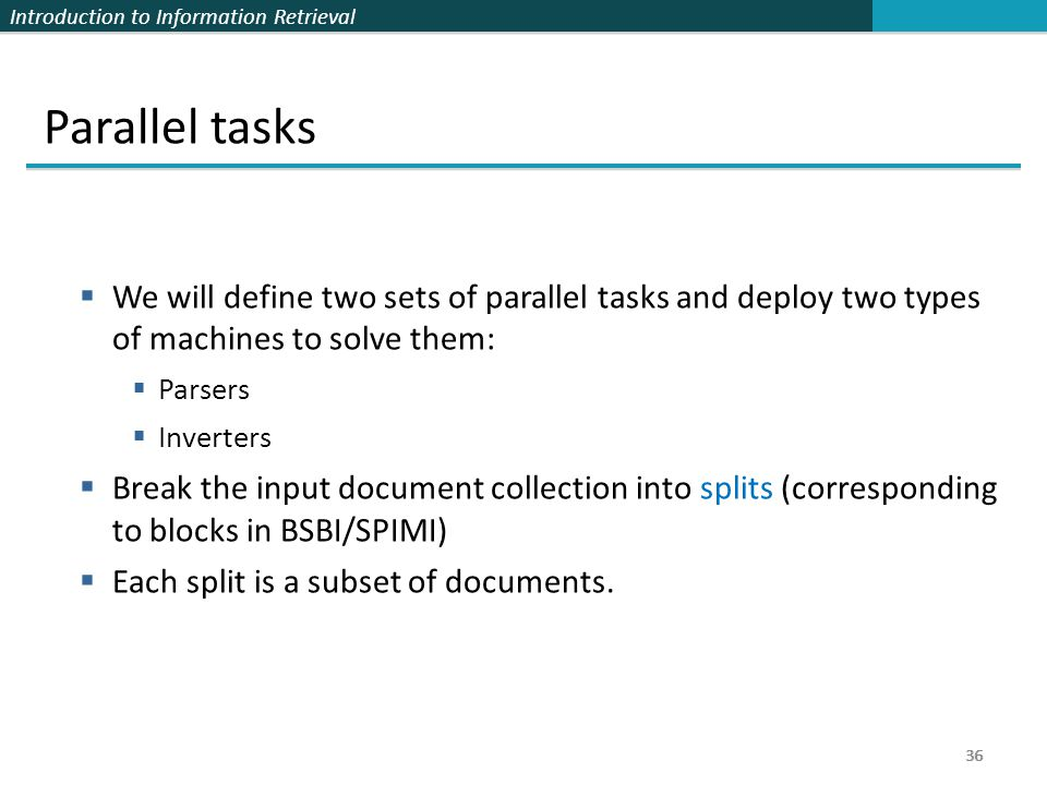 Parallel tasks We will define two sets of parallel tasks and deploy two types of machines to solve them: