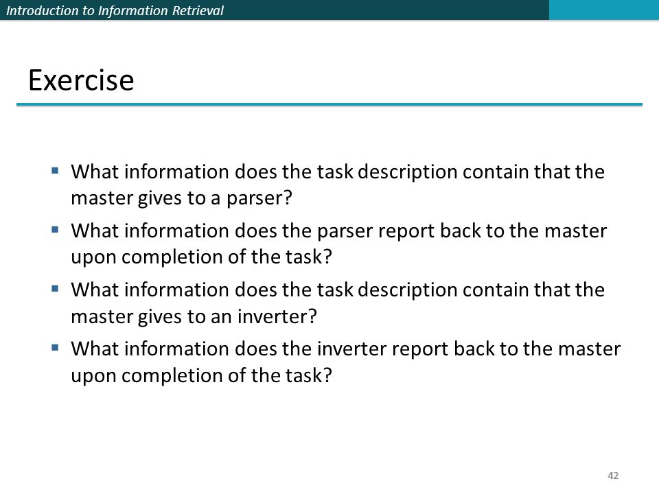 Exercise What information does the task description contain that the master gives to a parser