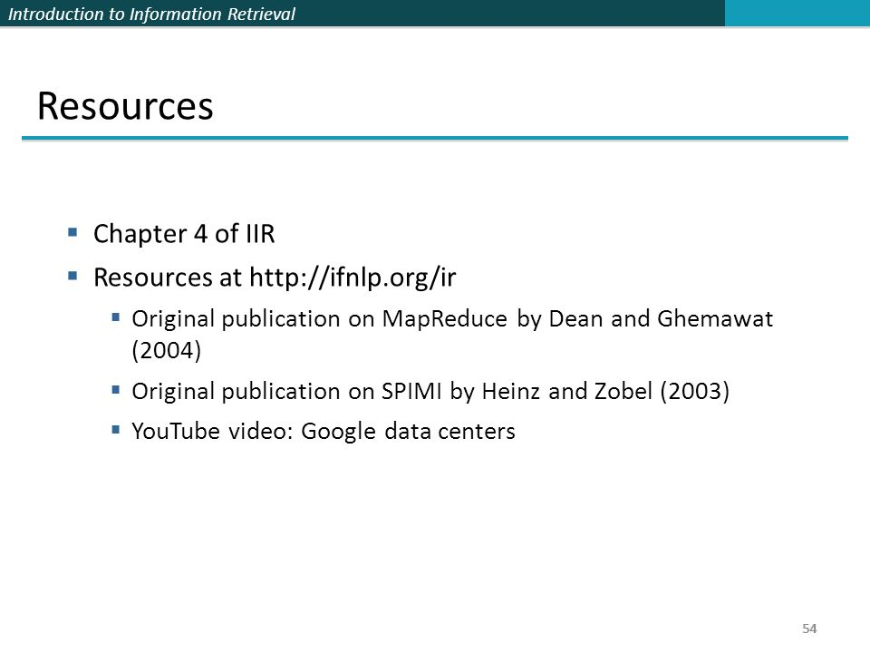 Resources Chapter 4 of IIR Resources at http://ifnlp.org/ir
