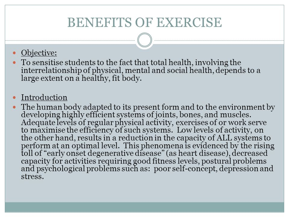BENEFITS OF EXERCISE Objective: