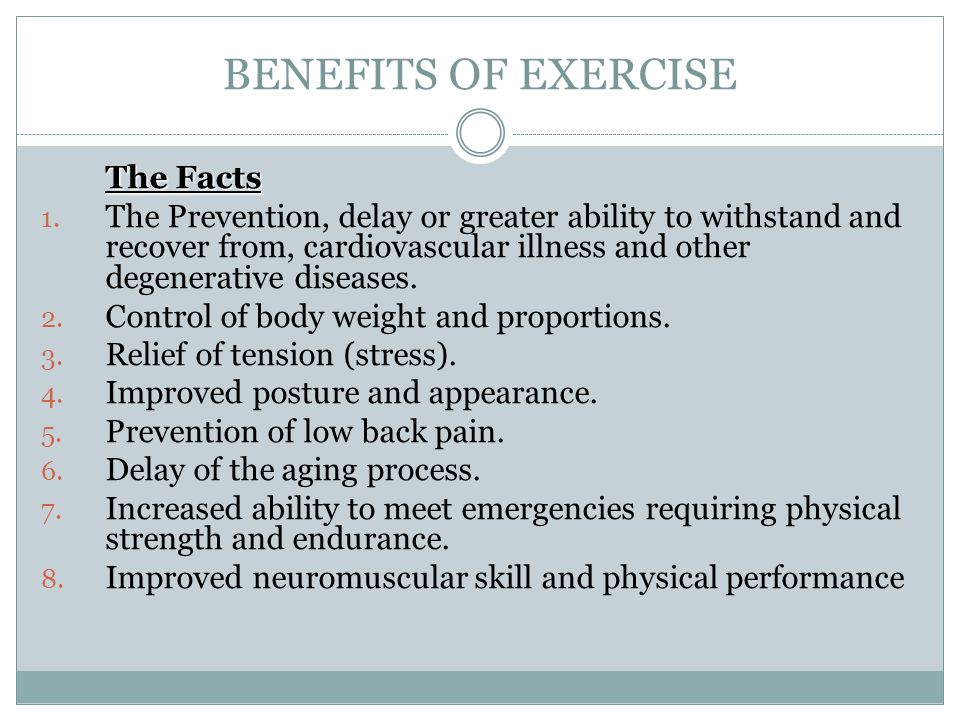 BENEFITS OF EXERCISE The Facts