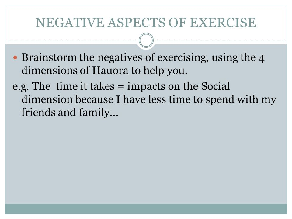 NEGATIVE ASPECTS OF EXERCISE