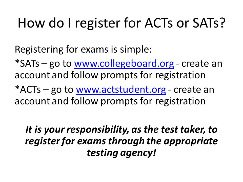 How do I register for ACTs or SATs