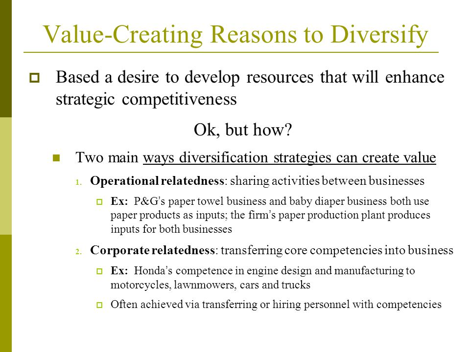 The main reason that firms diversify is to achieve economies of scope