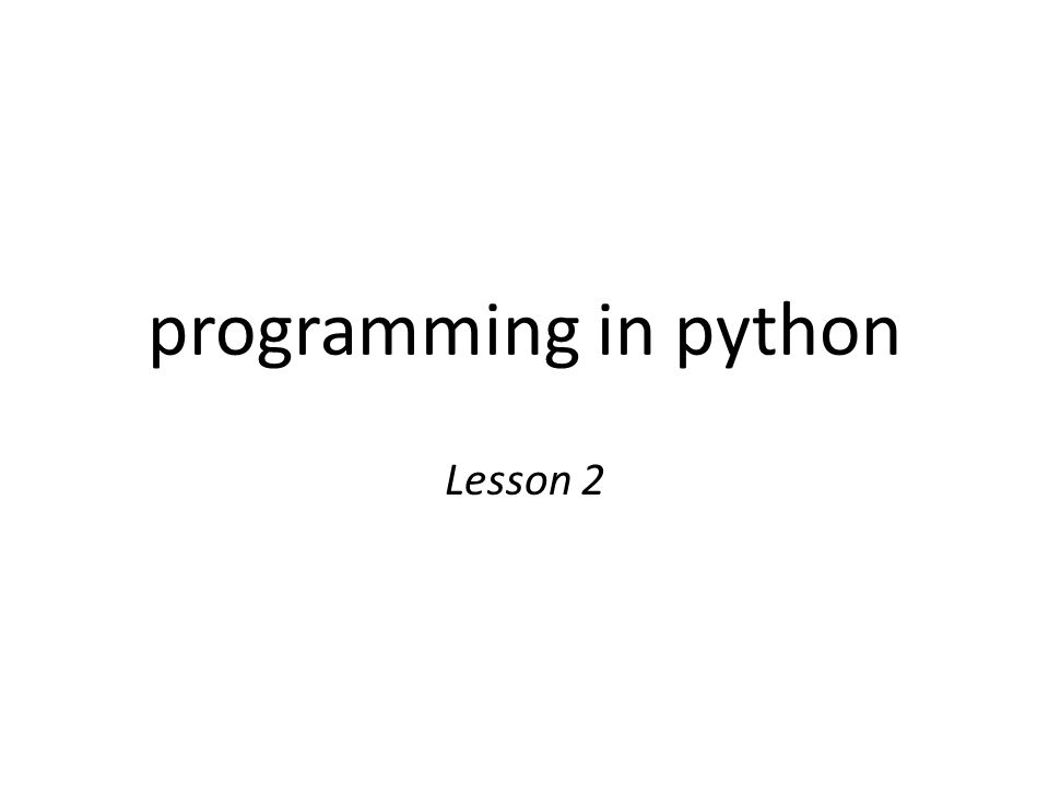 programming in python Lesson 2