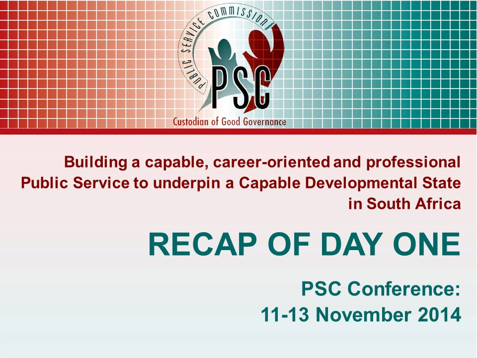 RECAP OF DAY ONE PSC Conference: 11-13 November 2014