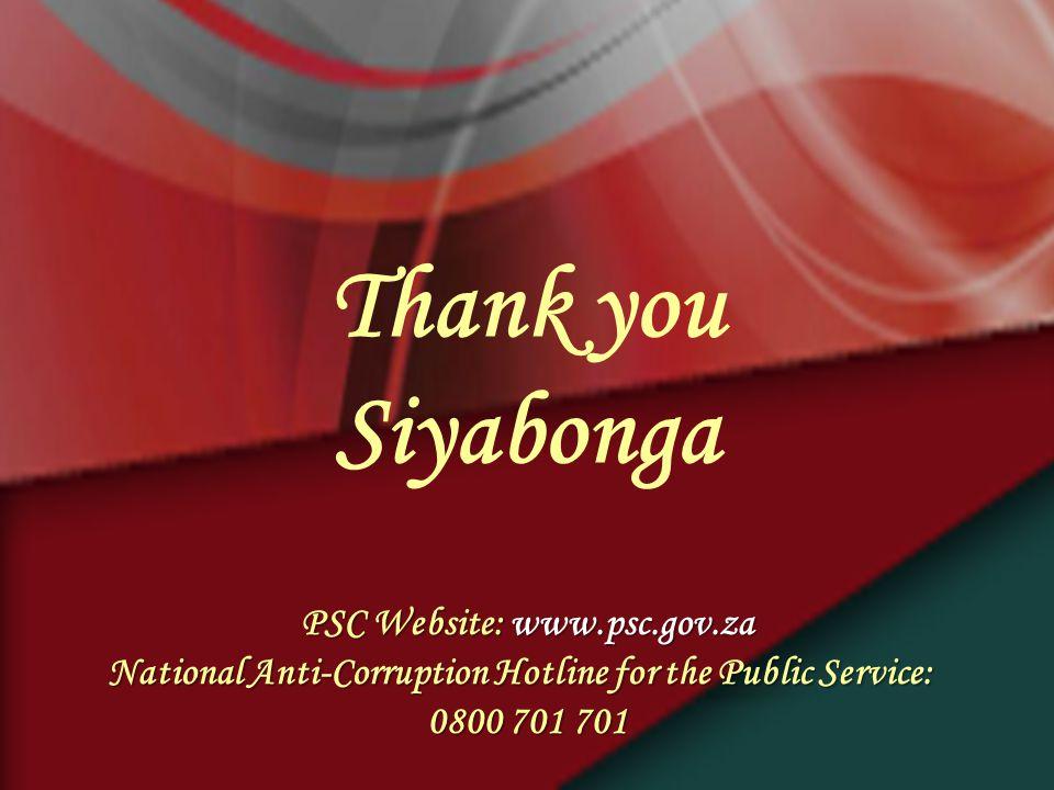 Thank you Siyabonga PSC Website: www.psc.gov.za