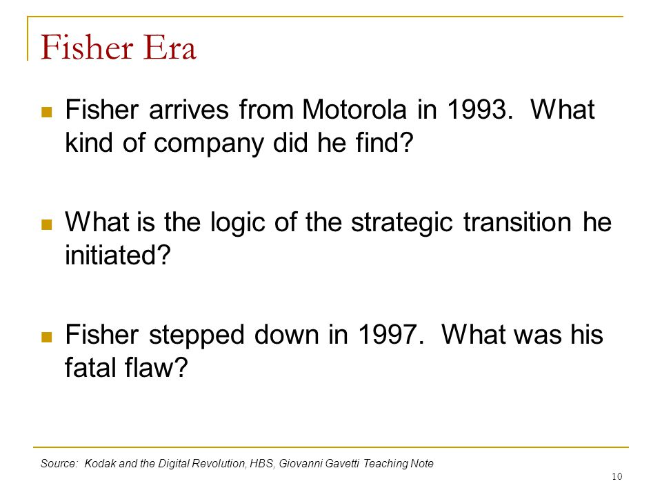 Fisher Era Fisher arrives from Motorola in 1993. What kind of company did he find What is the logic of the strategic transition he initiated