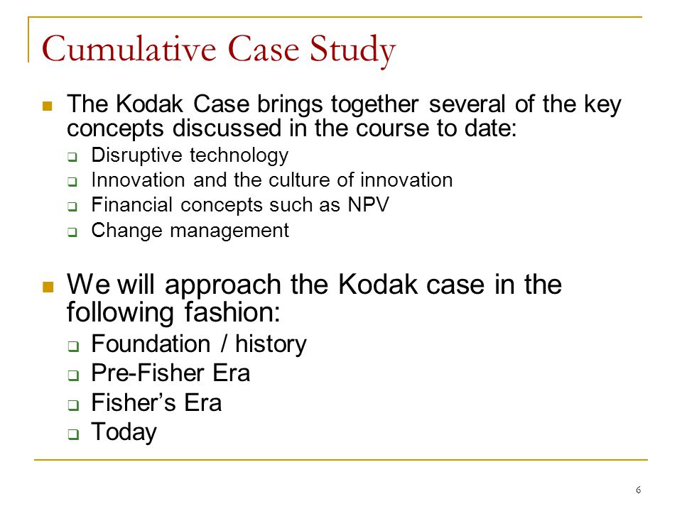 Cumulative Case Study The Kodak Case brings together several of the key concepts discussed in the course to date:
