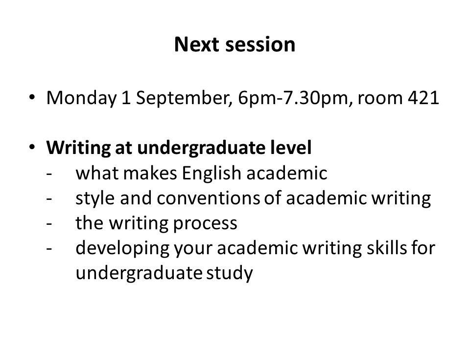 Next session Monday 1 September, 6pm-7.30pm, room 421