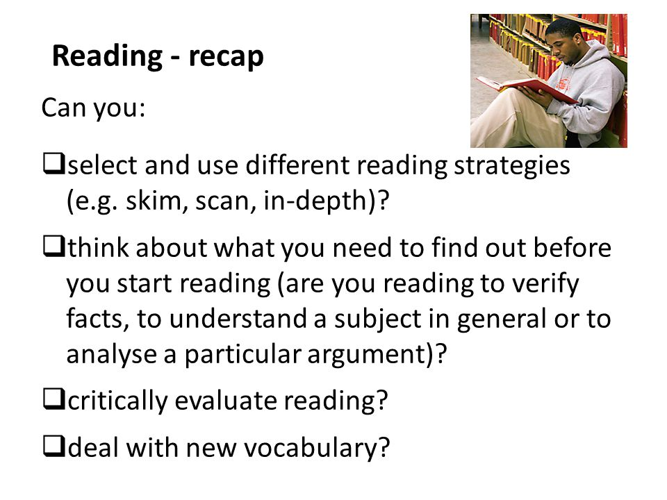 Reading - recap Can you: