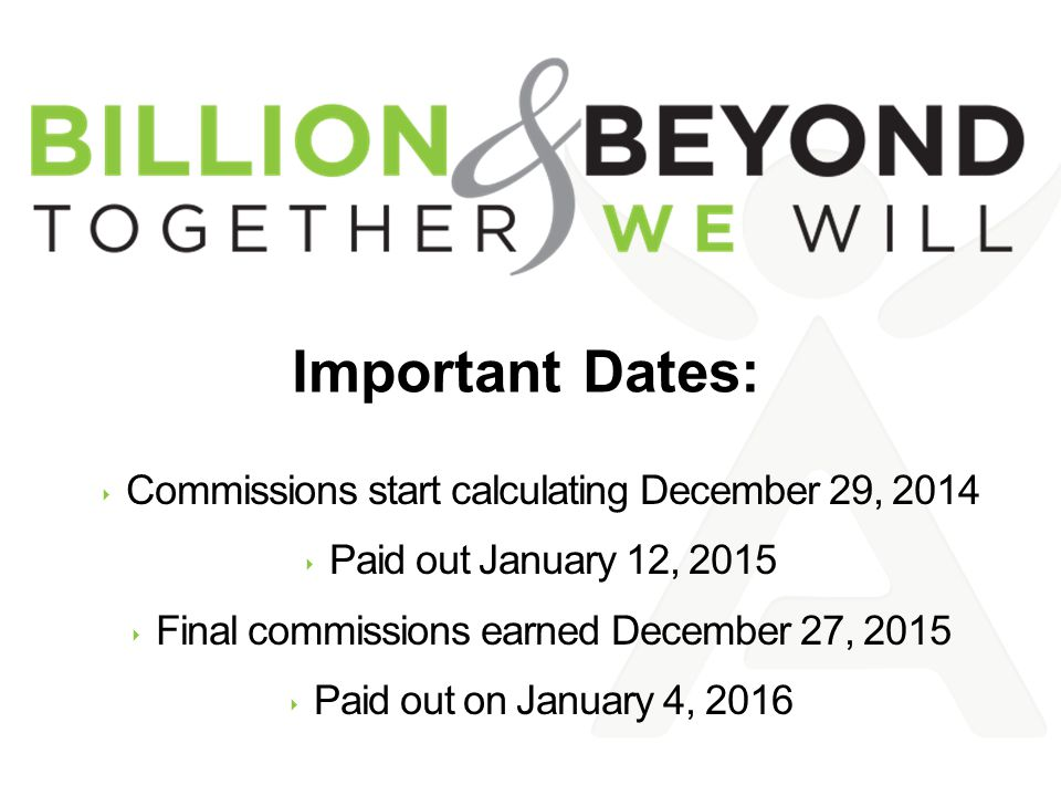 Important Dates: Commissions start calculating December 29, 2014