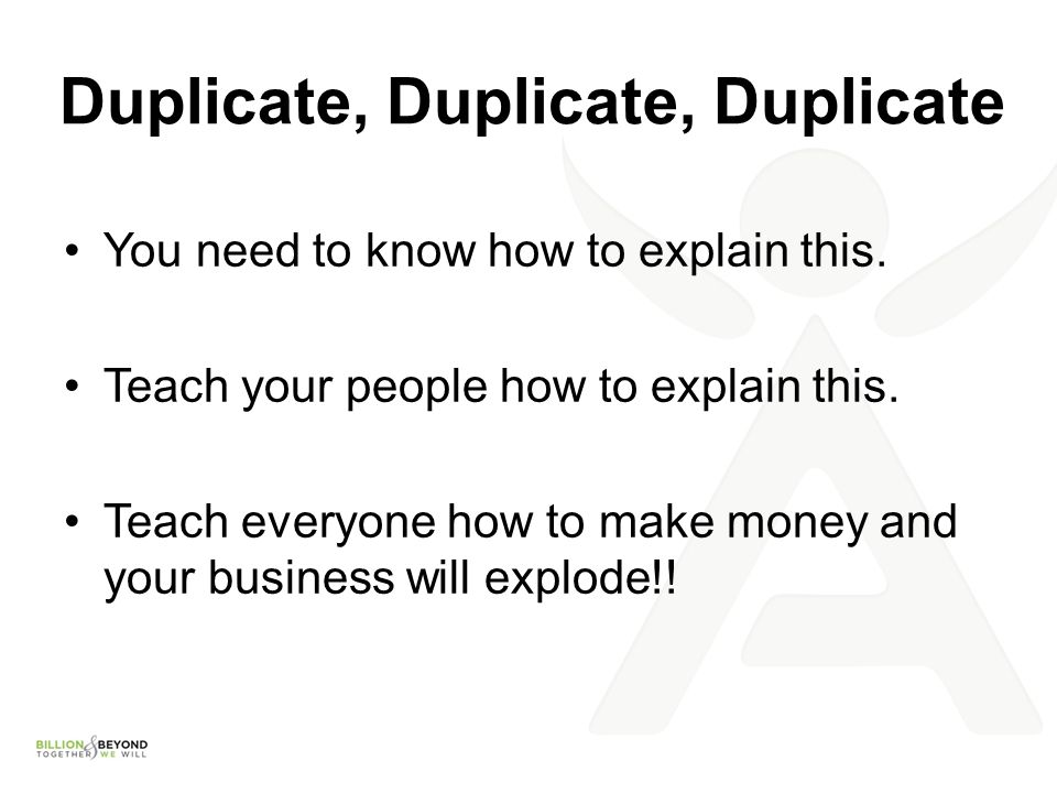 Duplicate, Duplicate, Duplicate