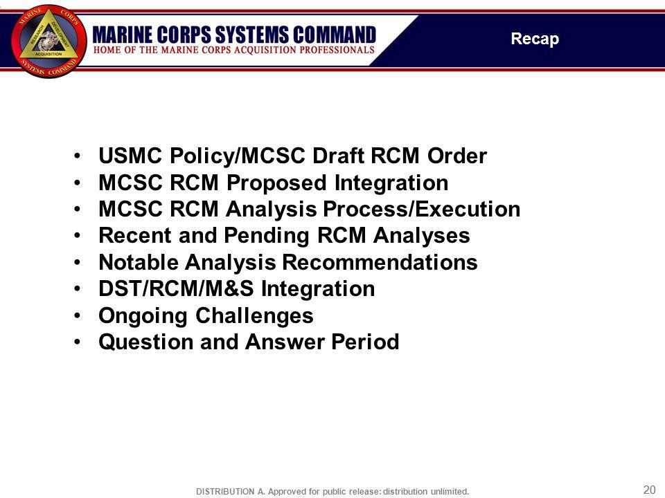 USMC Policy/MCSC Draft RCM Order MCSC RCM Proposed Integration
