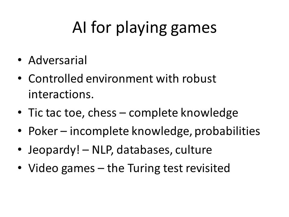 AI for playing games Adversarial