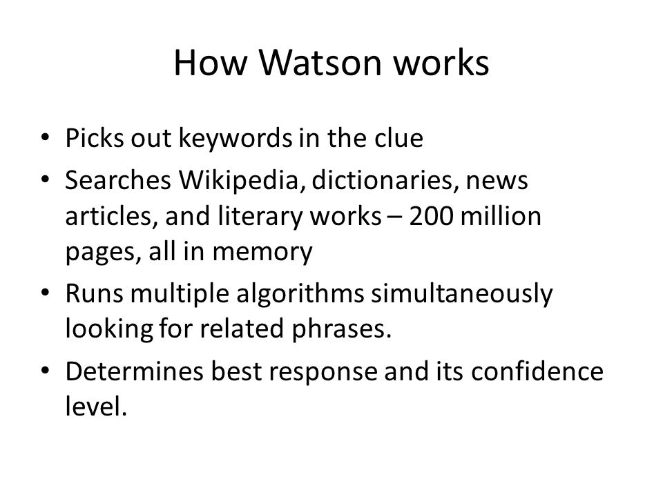 How Watson works Picks out keywords in the clue