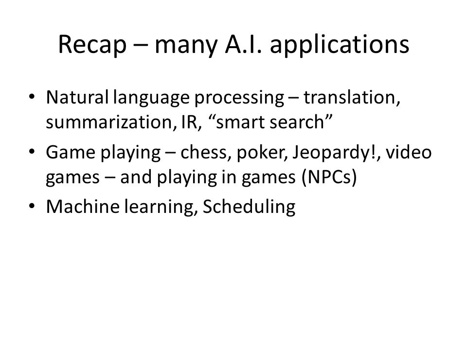Recap – many A.I. applications