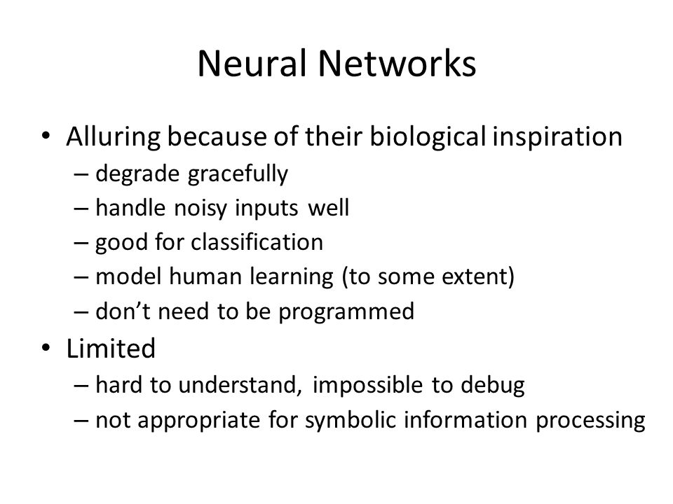 Neural Networks Alluring because of their biological inspiration
