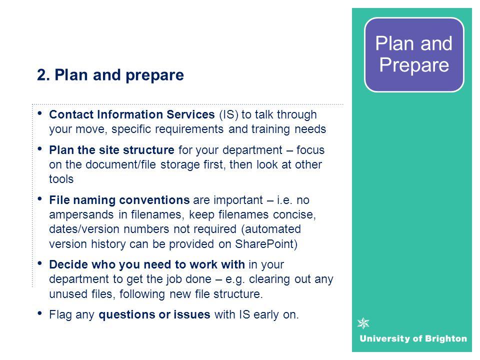 Plan and Prepare 2. Plan and prepare