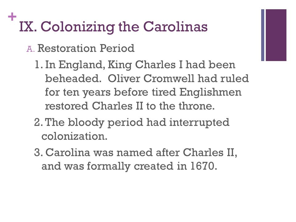 IX. Colonizing the Carolinas