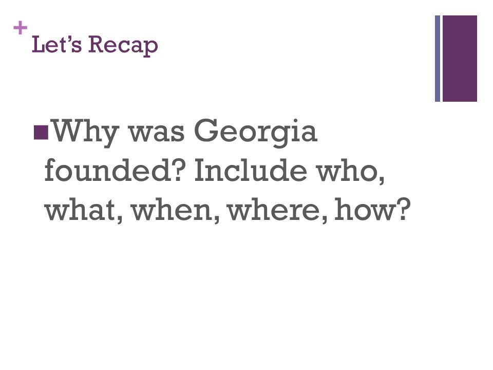 Why was Georgia founded Include who, what, when, where, how