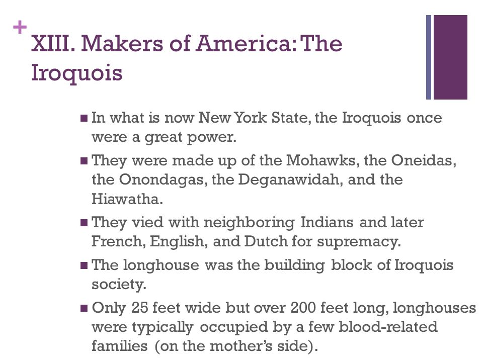 XIII. Makers of America: The Iroquois