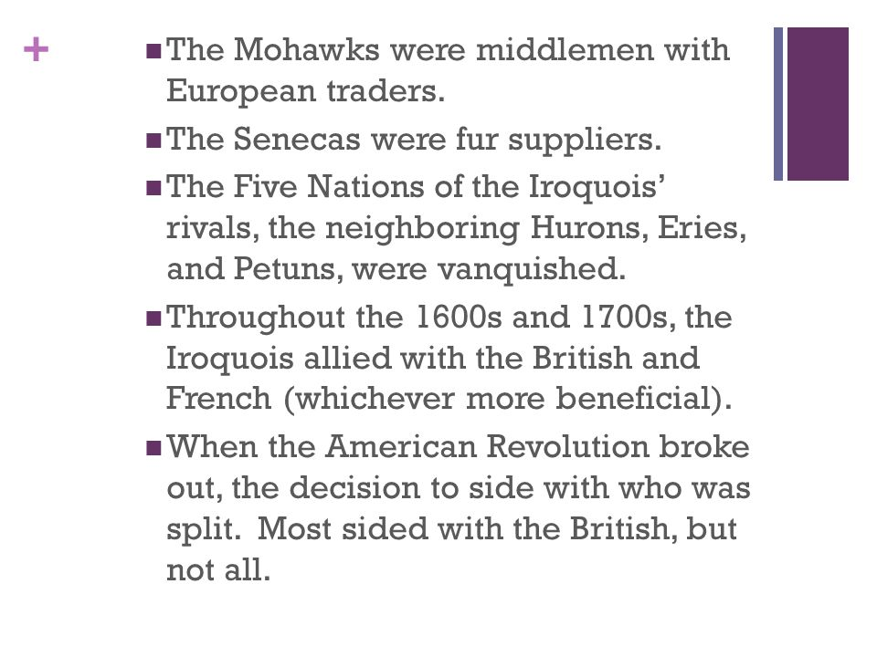 The Mohawks were middlemen with European traders.