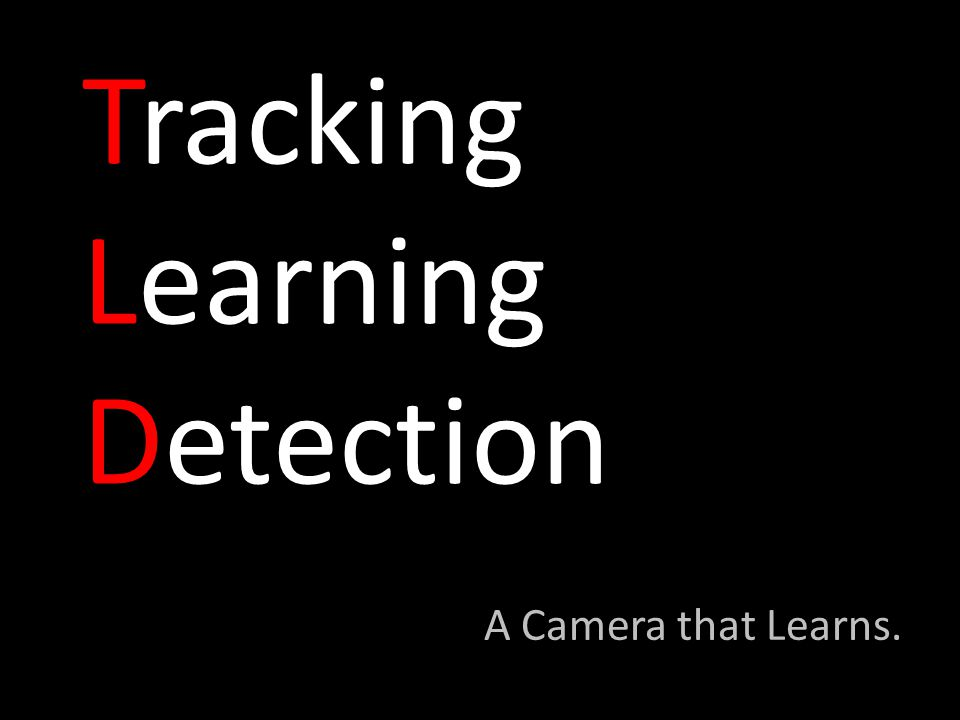Tracking Learning Detection