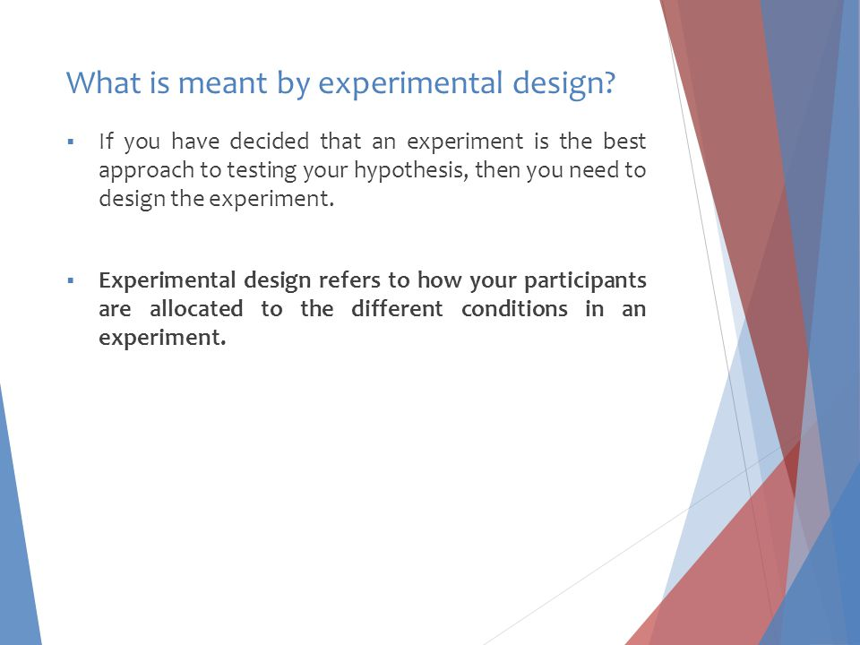 What is meant by experimental design