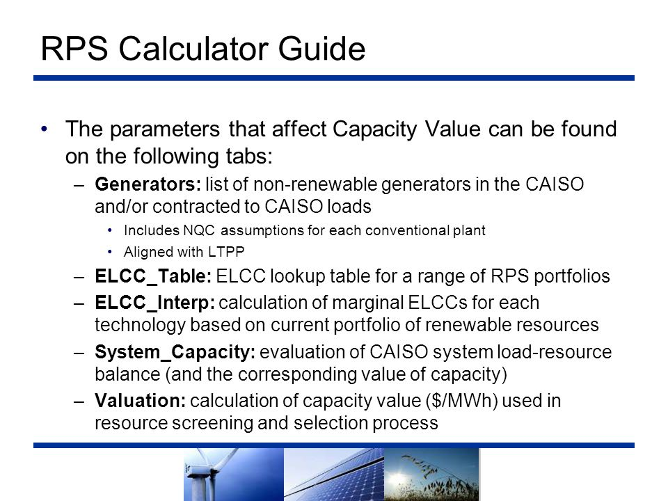 RPS Calculator Guide The parameters that affect Capacity Value can be found on the following tabs: