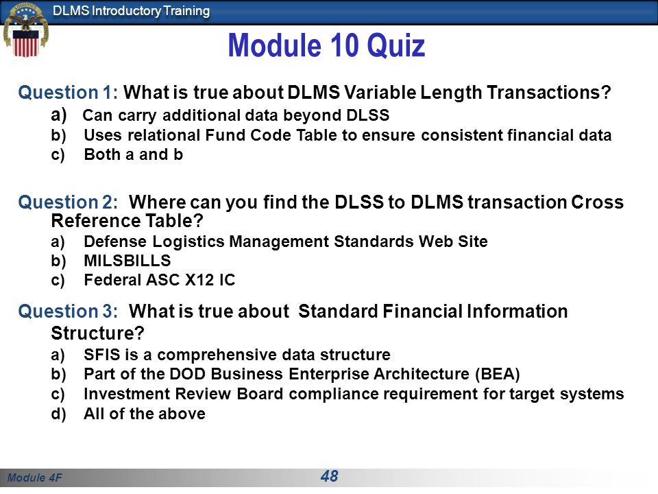 Module 10 Quiz Question 1: What is true about DLMS Variable Length Transactions a) Can carry additional data beyond DLSS.