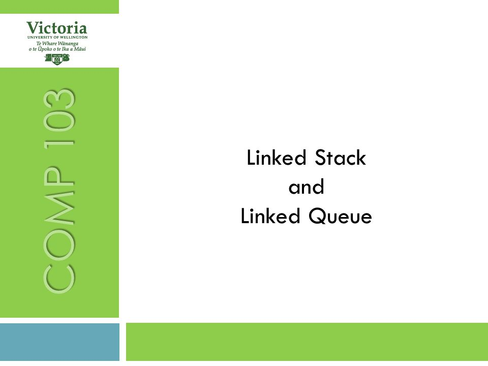 COMP 103 Linked Stack and Linked Queue