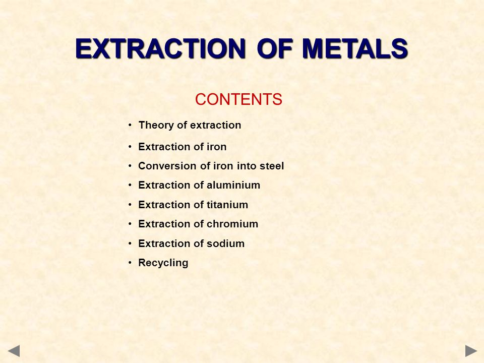 EXTRACTION OF METALS CONTENTS Theory of extraction Extraction of iron