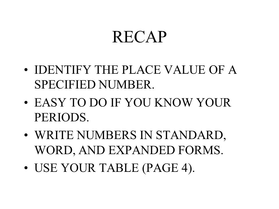 RECAP IDENTIFY THE PLACE VALUE OF A SPECIFIED NUMBER.