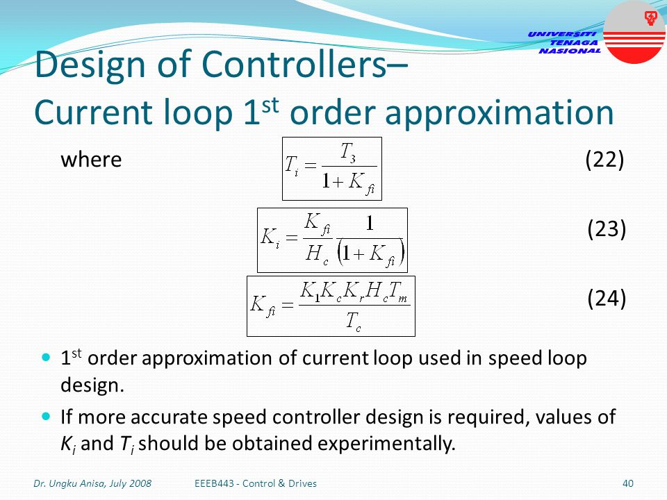 Design of Controllers– Current loop 1st order approximation