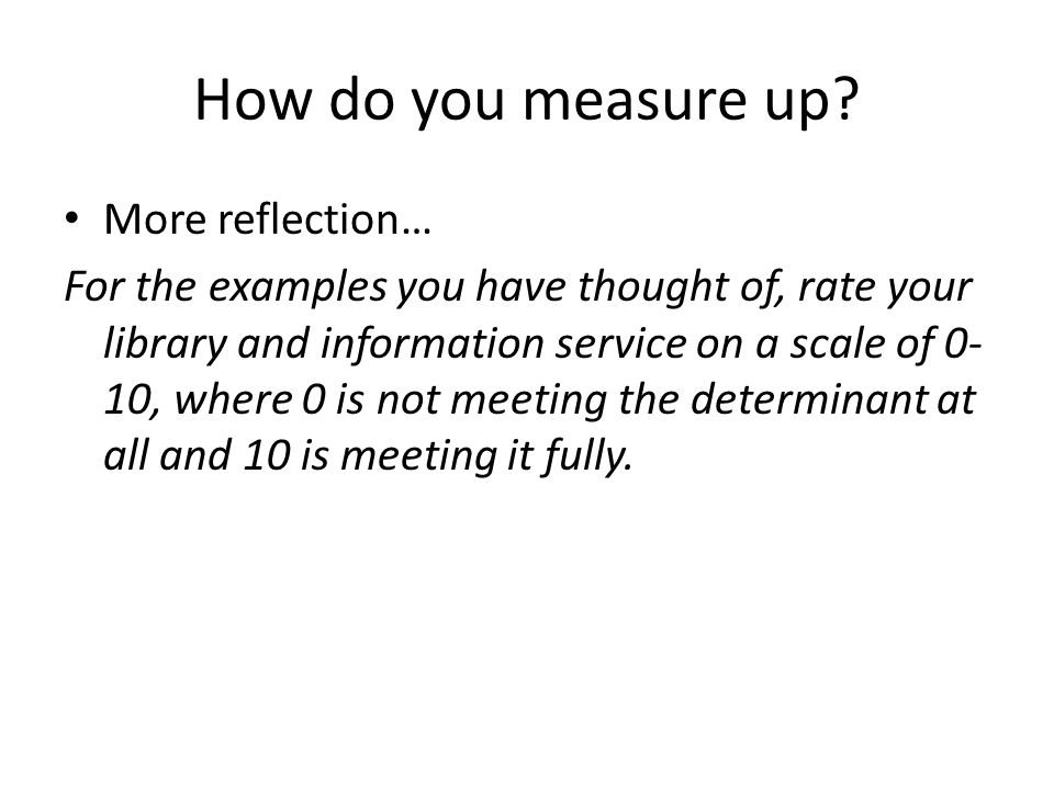 How do you measure up More reflection…