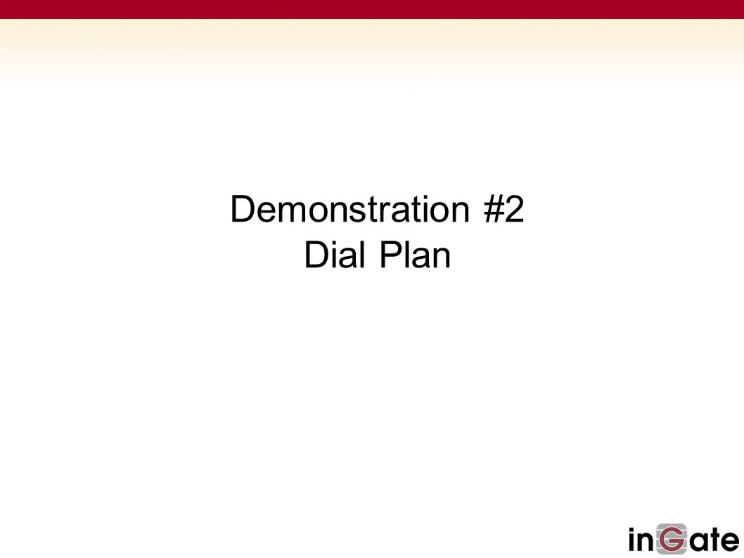 Demonstration #2 Dial Plan
