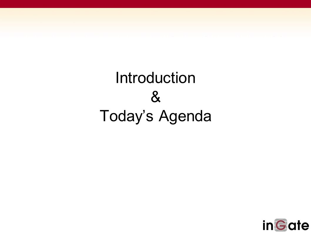 Introduction & Today's Agenda