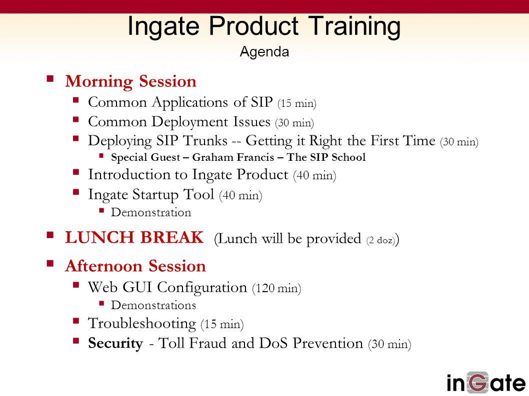 Ingate Product Training Agenda