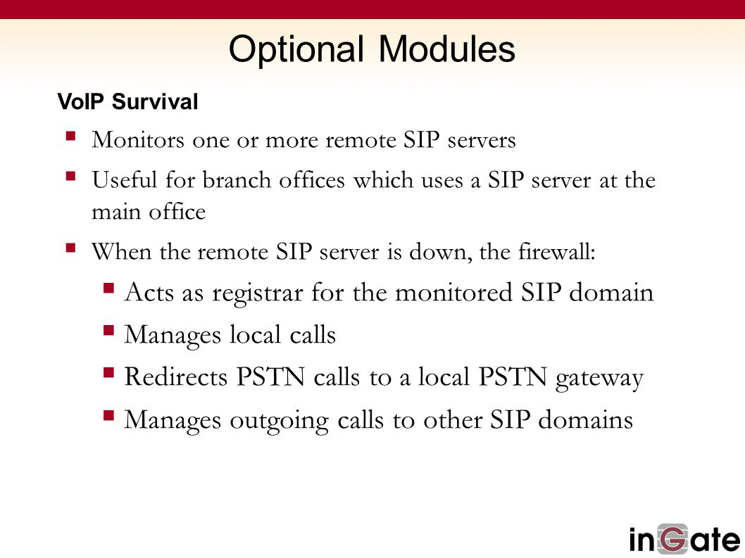Optional Modules Acts as registrar for the monitored SIP domain