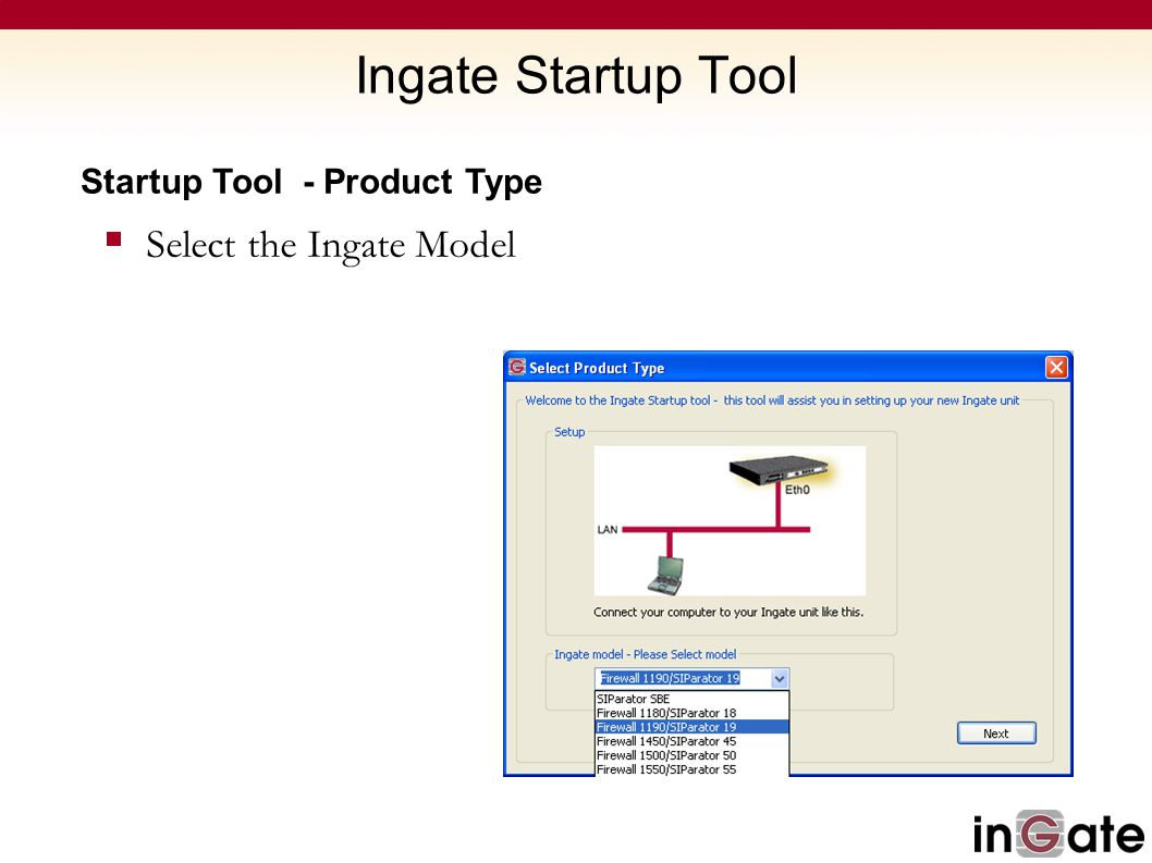 Ingate Startup Tool Select the Ingate Model