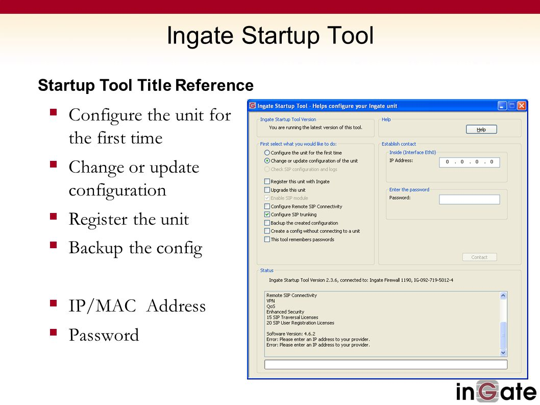 Ingate Startup Tool Configure the unit for the first time