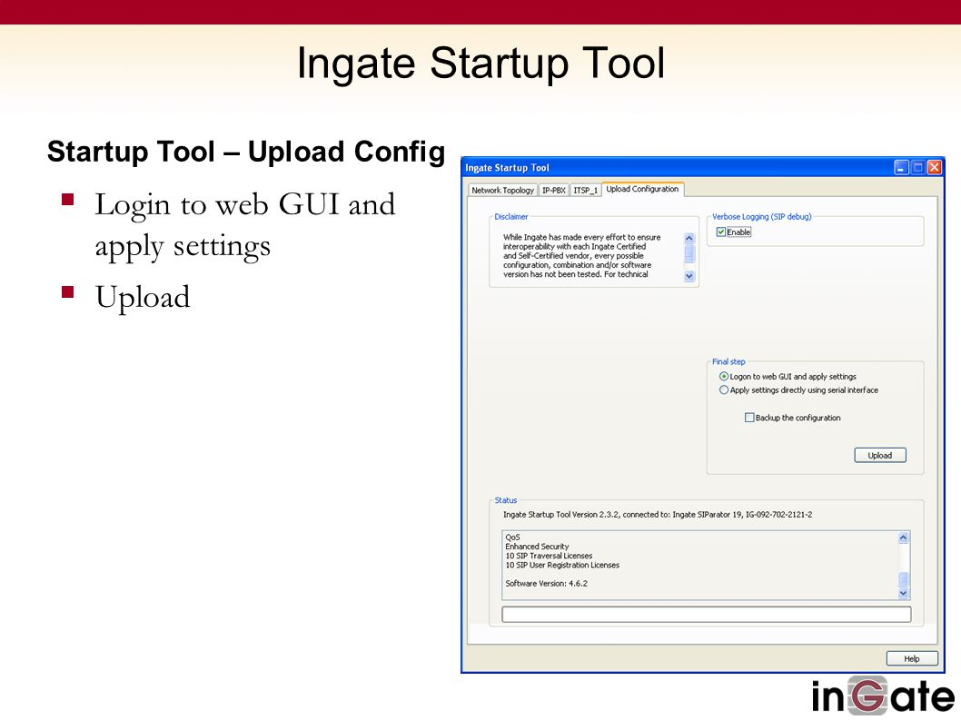 Ingate Startup Tool Login to web GUI and apply settings Upload